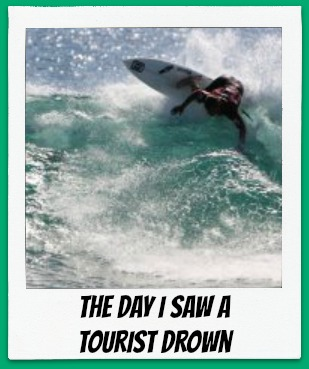The Day I Saw A Tourist Drown